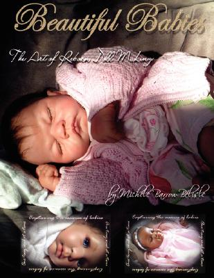 Beautiful Babies: The Art Of Reborn Doll ... [9781411678231] art of war