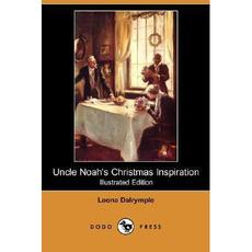 Uncle Noah's Christmas Inspiration (Illus... [9781406587333]