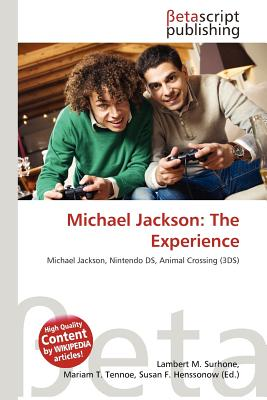 Michael Jackson: The Experience michael jackson the magic the madness the whole story 1958 2009
