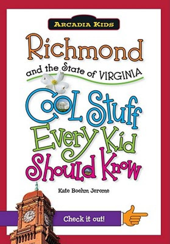 Richmond And The State Of Virginia: Cool Stuff Every