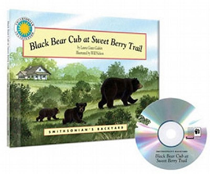 Black Bear Cub At Sweet Berry Trail [With CD the cub