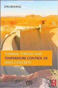 Thermal Stresses And Temperature Control Of Mass Concrete/Zh
