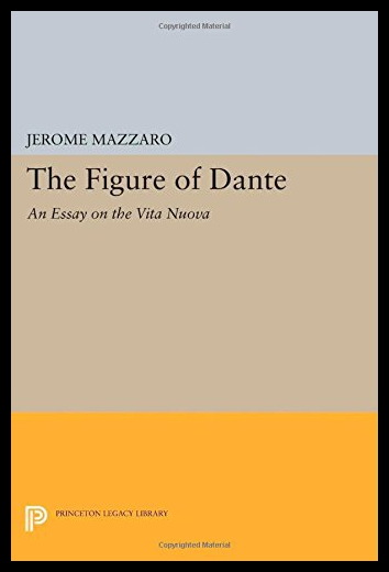 The Figure Of Dante: An Essay On The Vita Nuova an essay concerning human understanding
