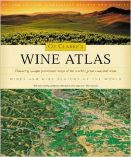Oz Clarke's Wine Atlas: Wine And Wine Regions Of The World the atlas